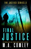 Final Justice (Justice Book 3) by M A Comley