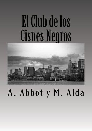 Portada del libro El Club de los Cisnes Negros.: Volume 1 (Un Mundo sin Dinero)