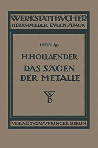 Das Sägen der Metalle: Konstruktion und Arbeitsbedingungen der Sägeblätter Auswahl der Maschinen (Werkstattbücher) (German Edition)