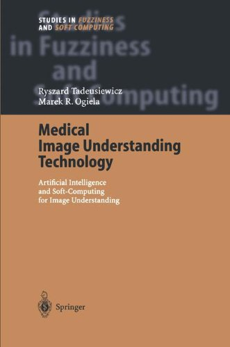 Medical Image Understanding Technology: Artificial Intelligence and Soft-Computing for Image Understanding (Studies in Fuzziness and Soft Computing)