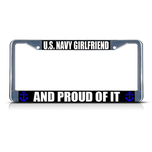 Metall-Kennzeichenrahmen mit Aufschrift U.S. Navy Girlfriend and Proud of IT, ideal für Männer und Frauen, Auto-Garadge Dekor