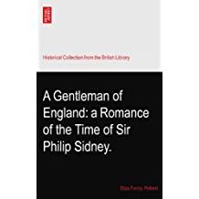 A Gentleman of England: a Romance of the Time of Sir Philip Sidney.