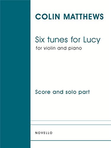 Colin Matthews: Six Tunes For Lucy (Viol...