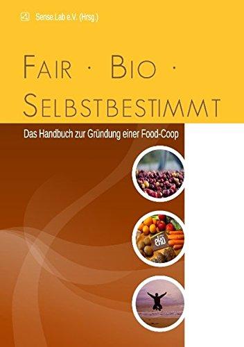 fair-bio-selbstbestimmt-das-handbuch-zur-grundung-einer-food-coop