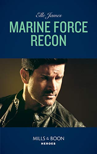 Marine Force Recon (Mills & Boon Heroes) (Declan's Defenders, Book 1) (English Edition)