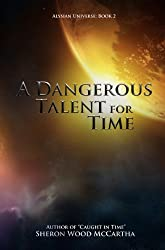 A Dangerous Talent For Time (Alysian Universe Series Book 2)