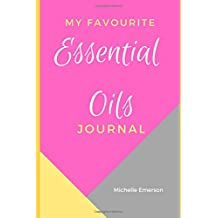 My Favourite Essential Oils Journal: Extra Special Notebook for Tracking Your Essential Oils