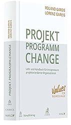 Projekt. Programm. Change.: Lehr- Und Handbuch Für Intrapreneure Projektorientierter Organisationen