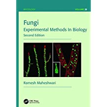 Fungi: Experimental Methods In Biology, Second Edition (Mycology)