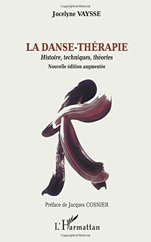 La danse-thérapie : Histoires, techniques, théories