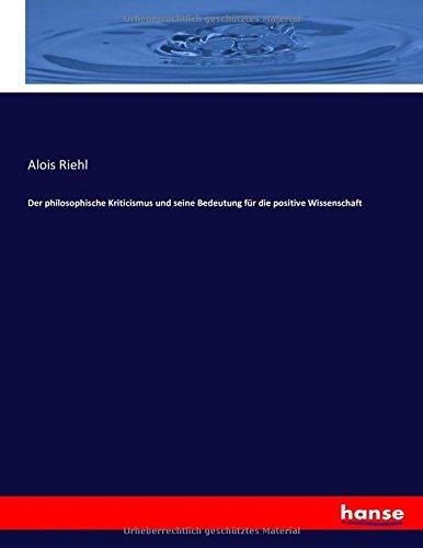 Der philosophische Kriticismus und seine Bedeutung für die positive Wissenschaft