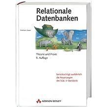 Relationale Datenbanken . Theorie und Praxis (Allgemein: Datenbanken)