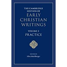 The Cambridge Edition of Early Christian Writings: Volume 2, Practice
