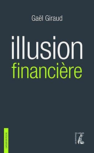 Illusion financière (3e édition revue et augmentée) (L'Atelier en poche) por Gaël Giraud