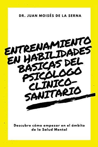 Entrenamiento en habilidades básicas del psicólogo clínico-sanitario. Descubre cómo empezar en el ámbito de la salud mental