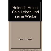 heinrich heine sein leben und seine werke - Heinrich Heine Lebenslauf
