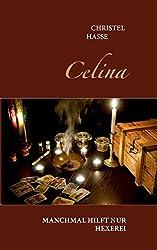 Celina: Manchmal hilft nur Hexerei