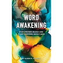 Word Awakening: Stop Writer's Block and Start Creating Impact Now (English Edition)