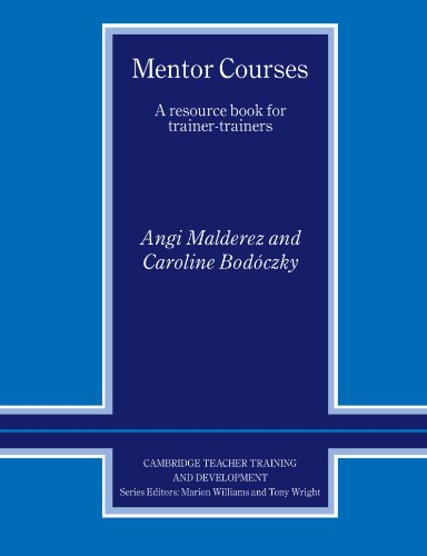 Mentor Courses: A Resource Book for Trainer-Trainers (Cambridge Teacher Training and Development)