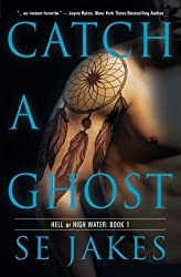Catch a Ghost (Hell or High Water) by SE Jakes (2013-09-07)