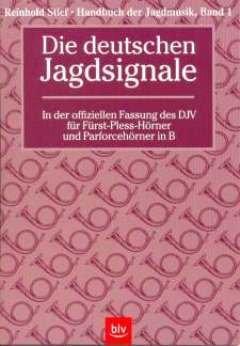 DIE DEUTSCHEN JAGDSIGNALE - arrangiert für Fürst-Pless-Horn - Waldhorn [Noten / Sheetmusic] Komponist: STIEF REINHOLD aus der Reihe: HANDBUCH DER JAGDMUSIK 1