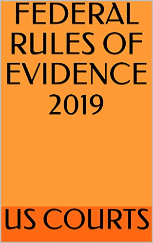 FEDERAL RULES OF EVIDENCE 2019 (English Edition)