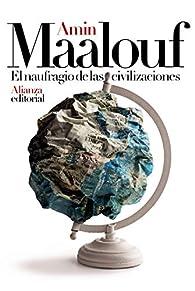 El naufragio de las civilizaciones par Amin Maalouf