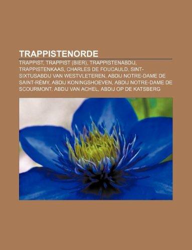 trappistenorde-trappist-trappist-bier-trappistenabdij-trappistenkaas-charles-de-foucauld-sint-sixtus