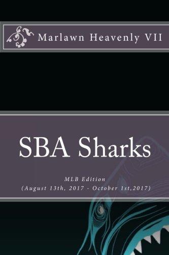 SBA Sharks: MLB Edition (August 13th, 2017 - October 1st,2017): Volume 38 (The Sports Betting Advisor) por Marlawn Heavenly VII