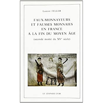 Faux-monnayeurs et fausses monnaies en France à la fin du Moyen âge