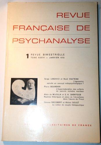 1972 tome xxxvi n°1: l'agression, concept métapsychologique hymermaturation des enfants de parents malades mentaux l'alcoolisme dans l'oeuvre de freud la notion de couple thérapeutique
