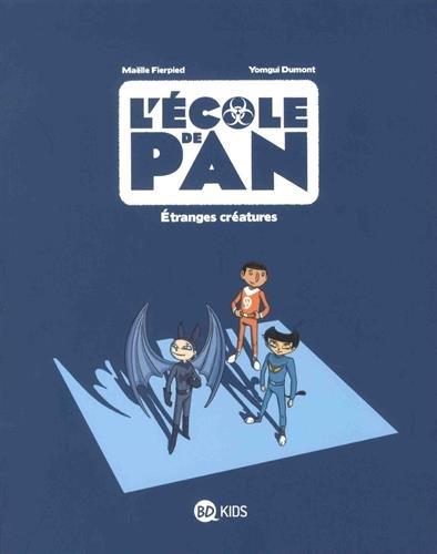 L'école de Pan, Tome 04: Étranges créatures