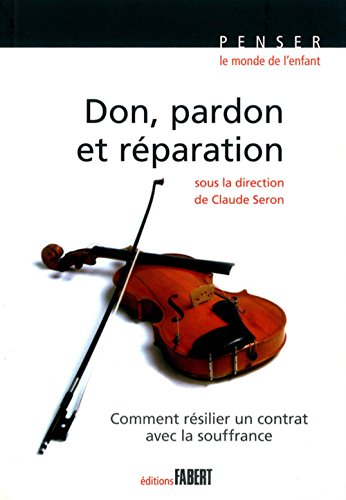 Don, pardon et réparation par Claude Seron