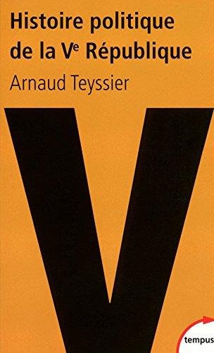 Descargar Libro Histoire politique de la Ve République de Arnaud Teyssier