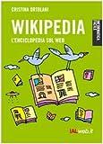 Scarica Libro Wikipedia L enciclopedia sul Web (PDF,EPUB,MOBI) Online Italiano Gratis