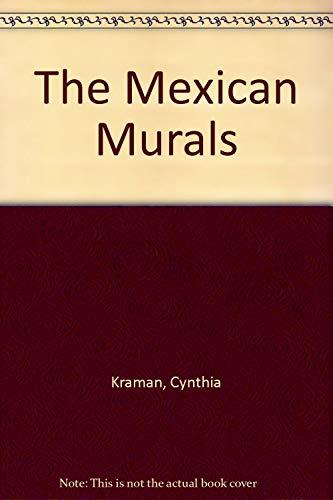 The Mexican Murals par Cynthia Kraman