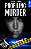 Profiling Murder - Fall 3: Langsamer Tod (Laurie Walsh Thriller Serie) von Dania Dicken