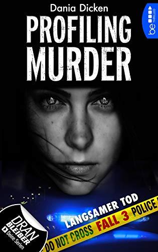 Buchseite und Rezensionen zu 'Profiling Murder - Fall 3: Langsamer Tod (Laurie Walsh Thriller Serie)' von Dania Dicken