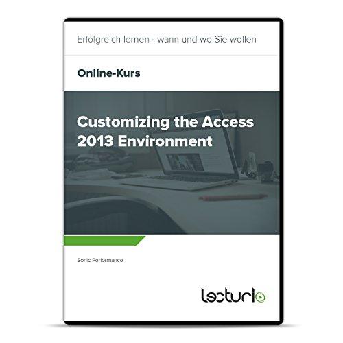 Preisvergleich Produktbild Online-Videokurs Customizing the Access 2013 Environment von Sonic Performance