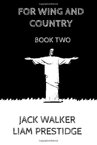 For Wing and Country: The Last Chicken Wing Part 2 (BOOK 2, Band 2) (Liam Phillips)