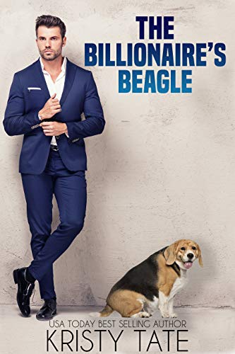The Billionaire's Beagle: A Clean and Wholesome Romantic Comedy About a Billionaire and a Misbehaving Beagle (Misbehaving Billionaires Book 1) (English Edition)