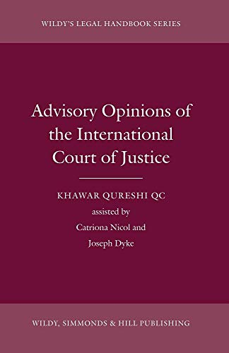 Advisory Opinions of the International Court of Justice (Wildy's Legal Handbook Series) por KHAWAR QURESHI