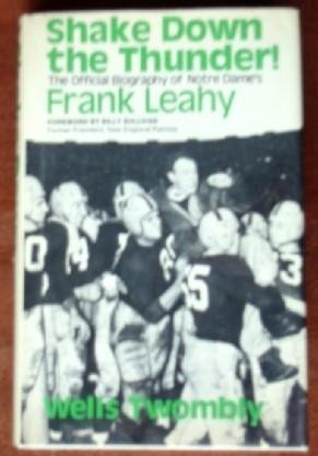 Frank Leahy Notre Dame (Shake down the thunder!: The official biography of Notre Dame's Frank Leahy by Wells Twombly (1974-01-01))