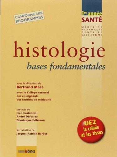 Histologie - Bases fondamentales. PCEP/Licence. Conforme aux programmes. de Bertrand Macé (1 octobre 2008) Broché