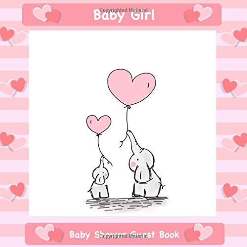 Baby Girl: Baby Shower Guest Book I Baby Elephant Party Theme Rose I With Personal Gift Log I For 50 Entries I Sweet Questions & Space for Words, Keepsake & Drawings I Perfect Gift Idea for Mom to be