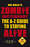 Dr Dale's Zombie Dictionary: The A-Z Guide to Staying Alive