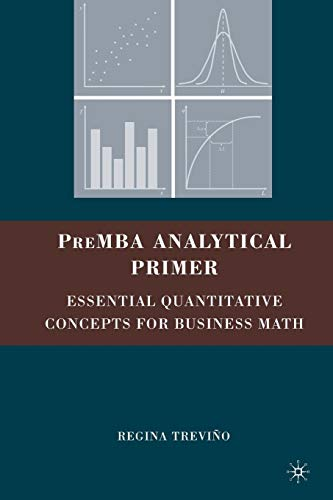 PreMBA Analytical Primer: Essential Quantitative Concepts for Business Math por Regina Trevino
