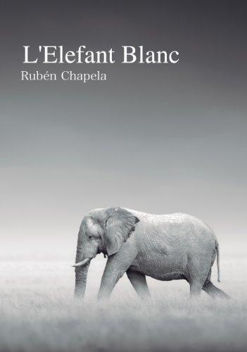 L'Elefant Blanc: Segona Edició en català (Catalan Edition) par Rubén Chapela