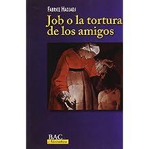 Job o la tortura de los amigos. Teatro (BAC NARRATIVA)