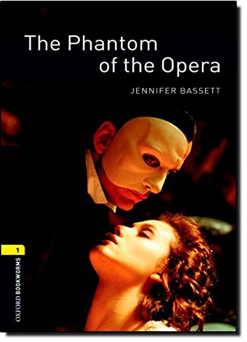 Oxford Bookworms Library: Level 1:: The Phantom of the Opera: 400 Headwords (Oxford Bookworms ELT)